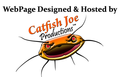 Page Designed & Hosted by Catfish Joe Productions